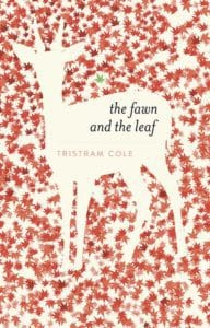 Book cover design by Design for Writers for The Fawn and the Leaf, a series of short poetic essays by Tristram Cole