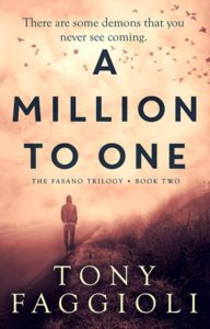 Cover design by Design for Writers for A Million To One by Tony Faggioli, the second book in a supernatural thriller trilogy
